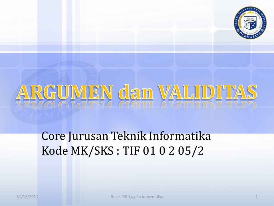 Core Jurusan Teknik Informatika Kode MK/SKS : TIF 01 0 2 05/2