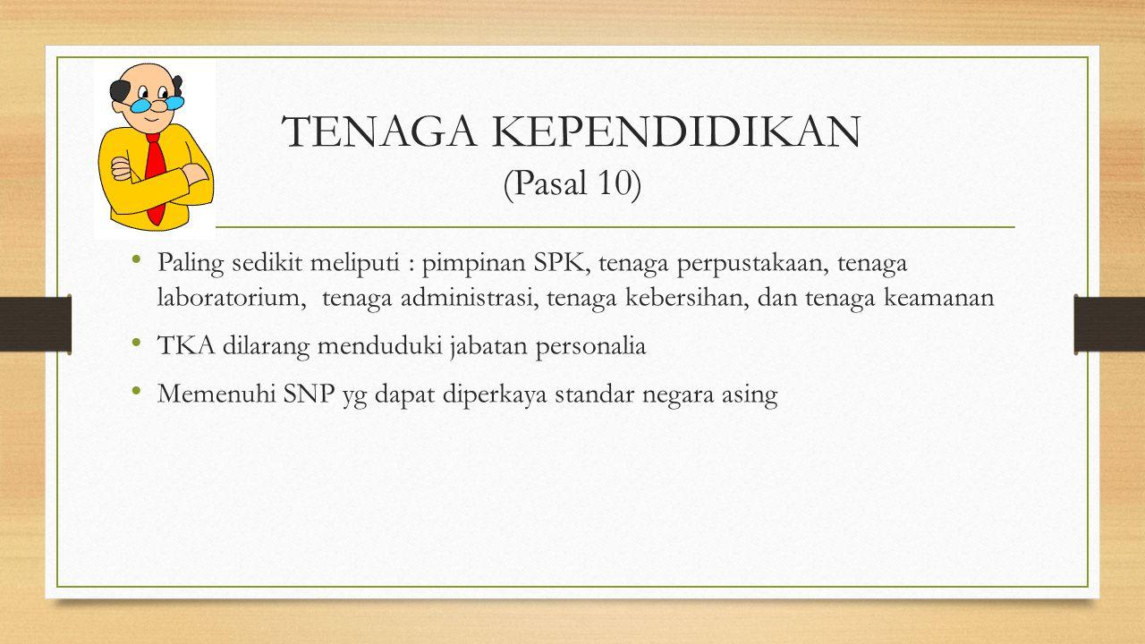 TENAGA KEPENDIDIKAN (Pasal 10)