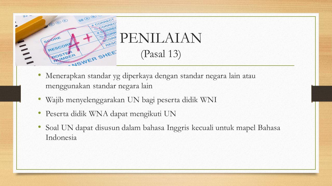 PENILAIAN (Pasal 13) Menerapkan standar yg diperkaya dengan standar negara lain atau menggunakan standar negara lain.