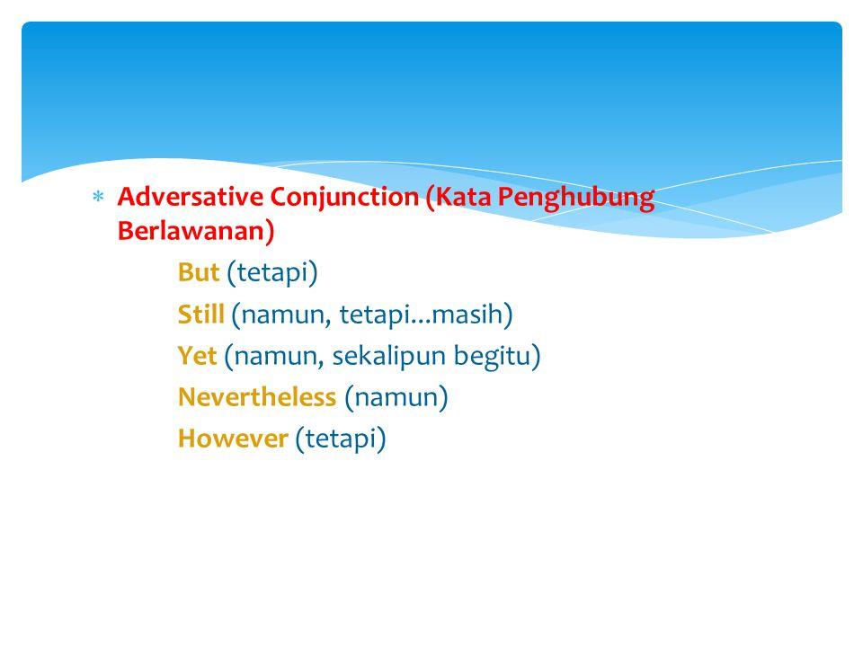 Adversative Conjunction (Kata Penghubung Berlawanan)