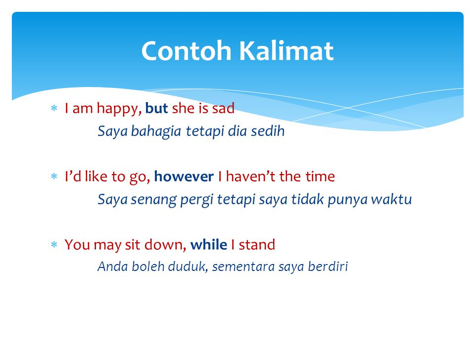 Contoh Kalimat I am happy, but she is sad