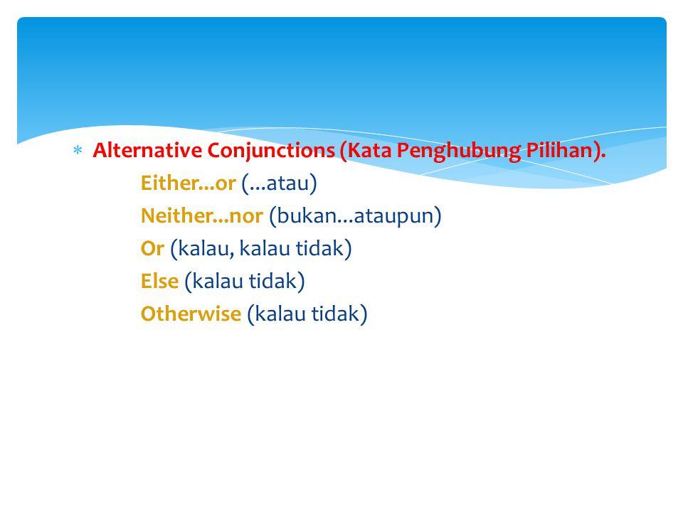 Alternative Conjunctions (Kata Penghubung Pilihan).