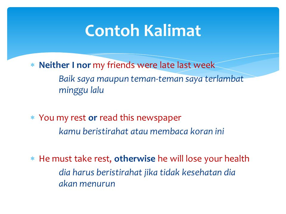 Contoh Kalimat Neither I nor my friends were late last week