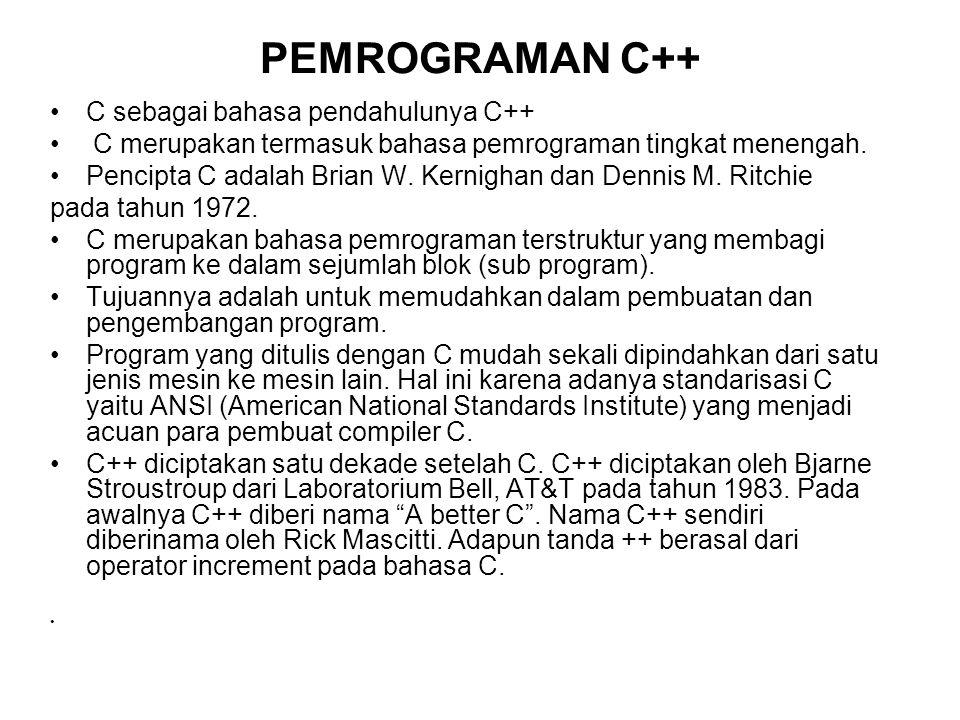 PEMROGRAMAN C++ C sebagai bahasa pendahulunya C++