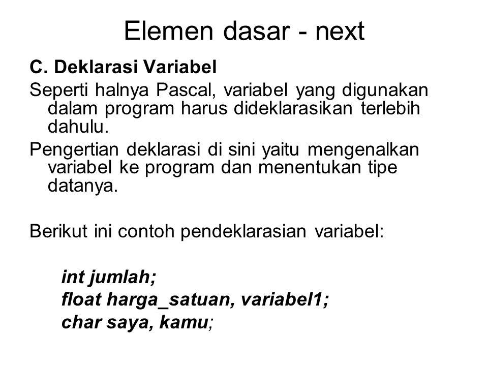 Elemen dasar - next C. Deklarasi Variabel