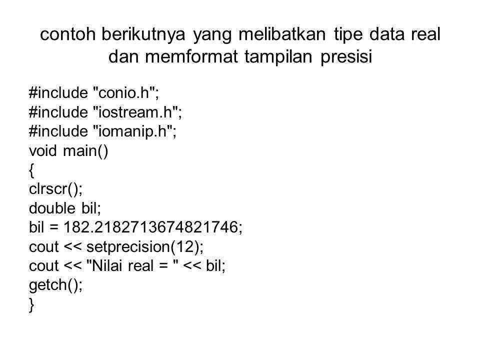 contoh berikutnya yang melibatkan tipe data real dan memformat tampilan presisi