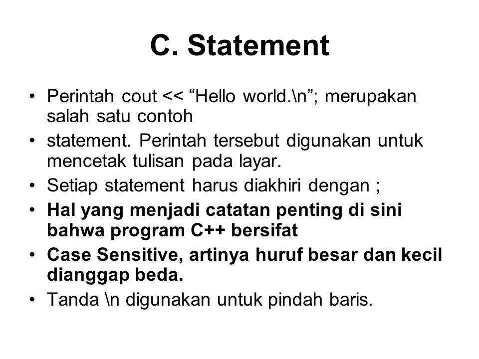 C. Statement Perintah cout << Hello world.\n ; merupakan salah satu contoh.