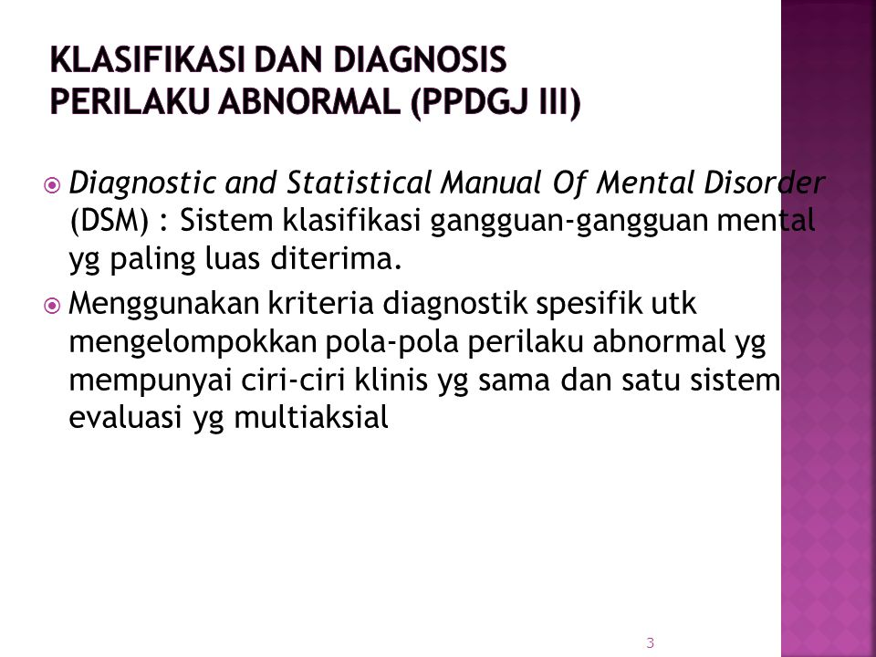 KLASIFIKASI DAN DIAGNOSIS PERILAKU ABNORMAL (PPDGJ III)