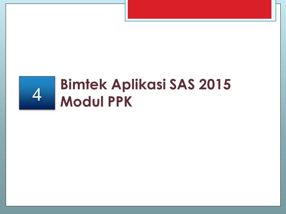 Bimtek Aplikasi SAS 2015 Modul PPK