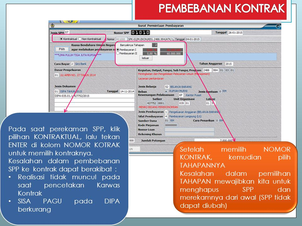 PEMBEBANAN KONTRAK Pada saat perekaman SPP, klik pilihan KONTRAKTUAL, lalu tekan ENTER di kolom NOMOR KOTRAK untuk memilih kontraknya.