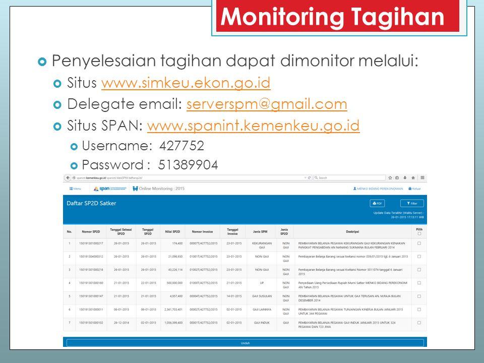 Monitoring Tagihan Penyelesaian tagihan dapat dimonitor melalui: