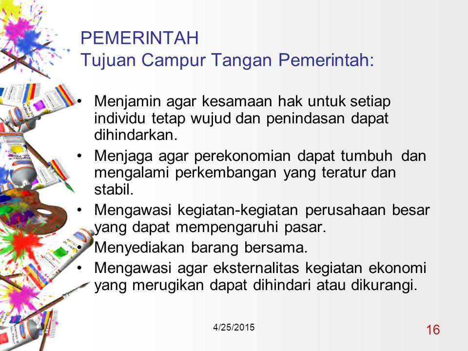 PEMERINTAH Tujuan Campur Tangan Pemerintah: