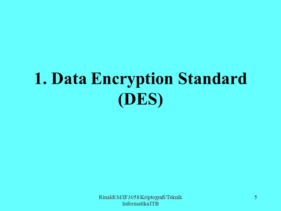 1. Data Encryption Standard (DES)