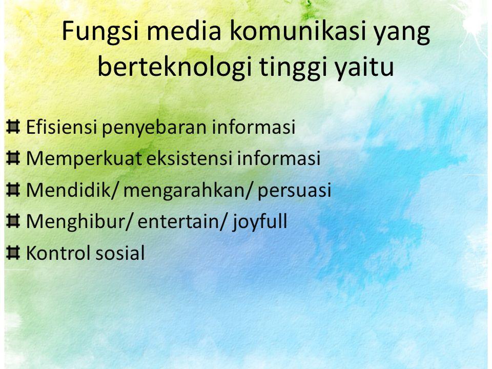 Fungsi media komunikasi yang berteknologi tinggi yaitu