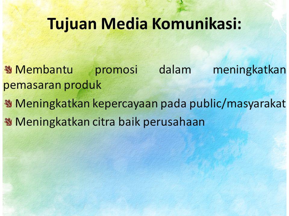 Tujuan Media Komunikasi: