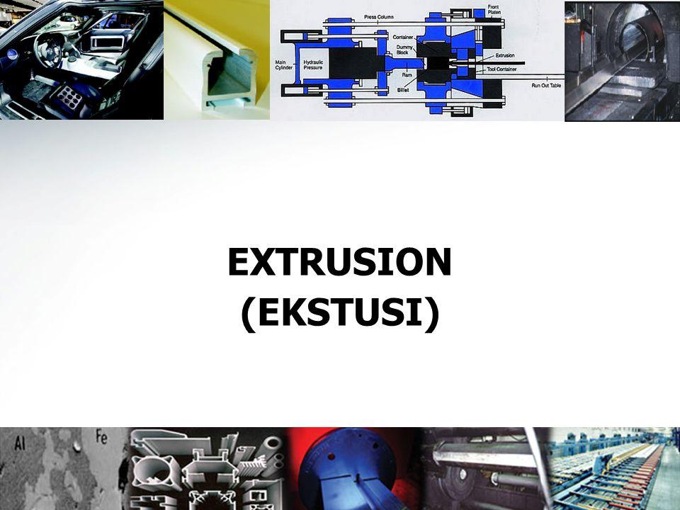EXTRUSION (EKSTUSI)