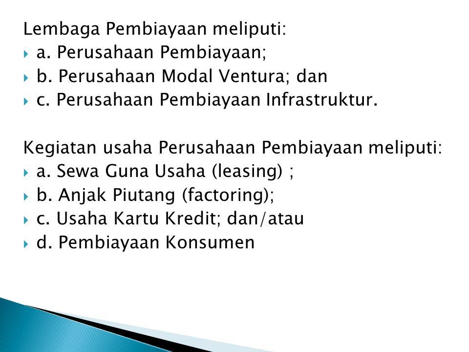 Lembaga Pembiayaan meliputi: