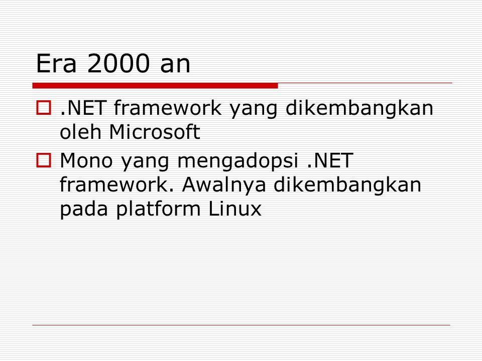 Era 2000 an .NET framework yang dikembangkan oleh Microsoft