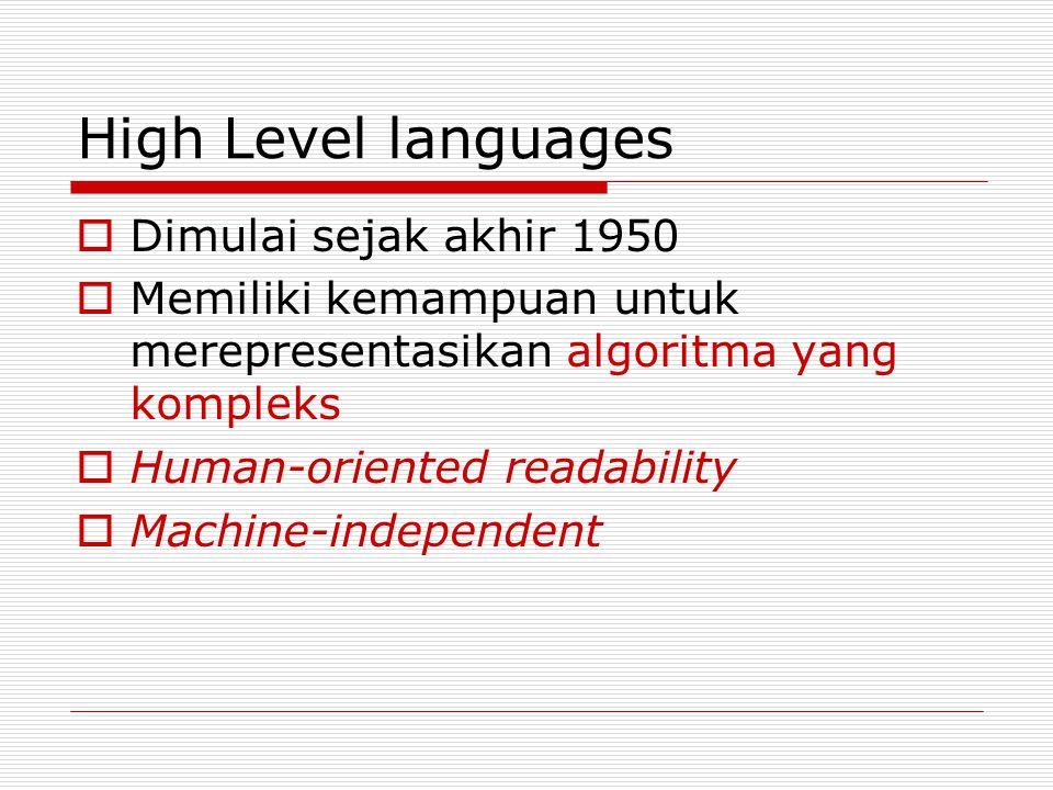 High Level languages Dimulai sejak akhir 1950