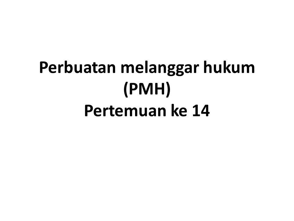 Perbuatan melanggar hukum (PMH) Pertemuan ke 14