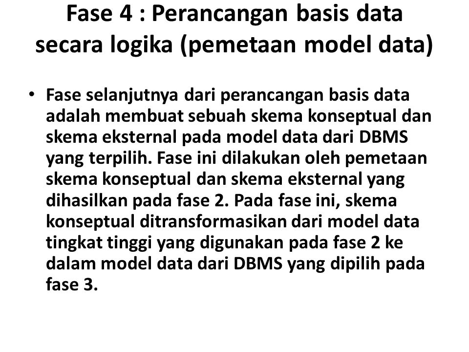 Fase 4 : Perancangan basis data secara logika (pemetaan model data)