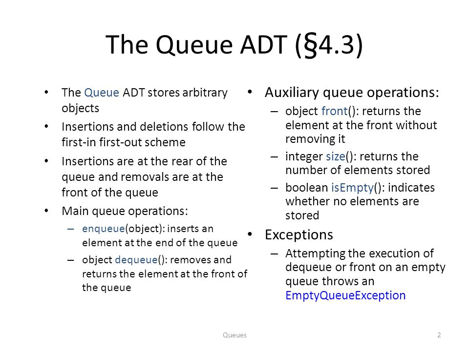 The Queue ADT (§4.3) Auxiliary queue operations: Exceptions