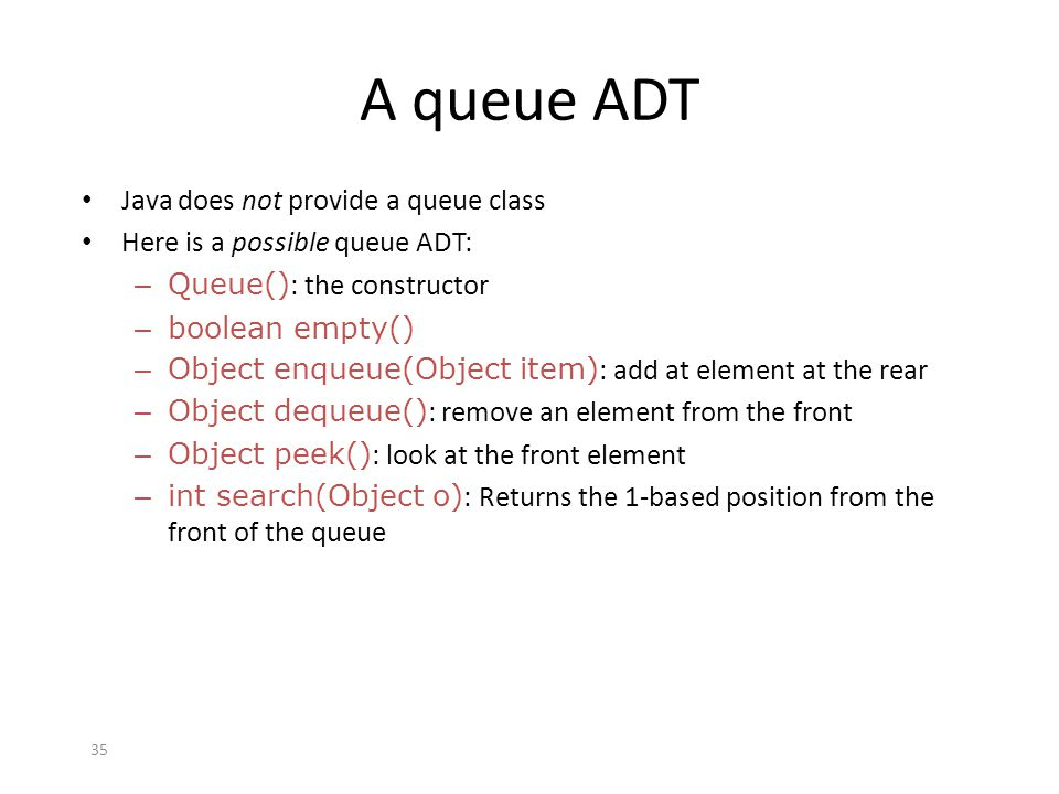 A queue ADT Java does not provide a queue class