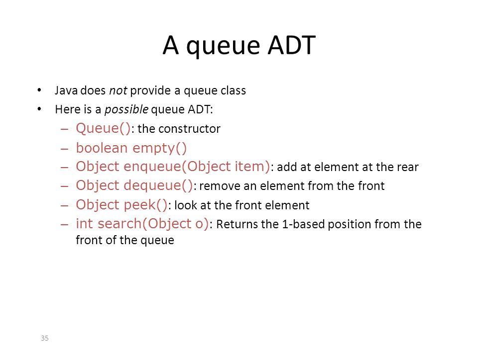A queue ADT Java does not provide a queue class
