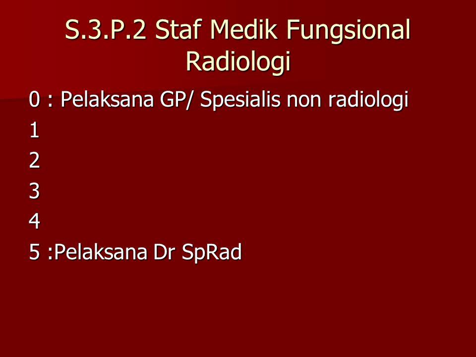 S.3.P.2 Staf Medik Fungsional Radiologi