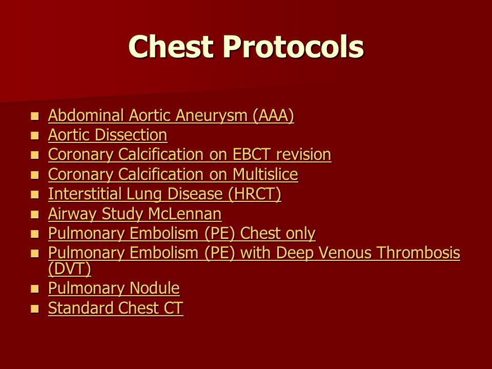 Chest Protocols Abdominal Aortic Aneurysm (AAA) Aortic Dissection