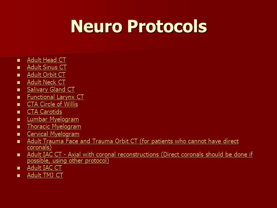 Neuro Protocols Adult Head CT Adult Sinus CT Adult Orbit CT