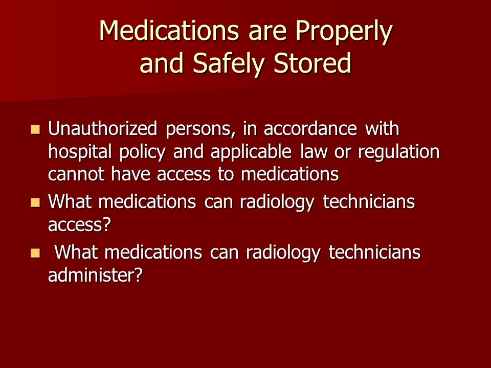 Medications are Properly and Safely Stored
