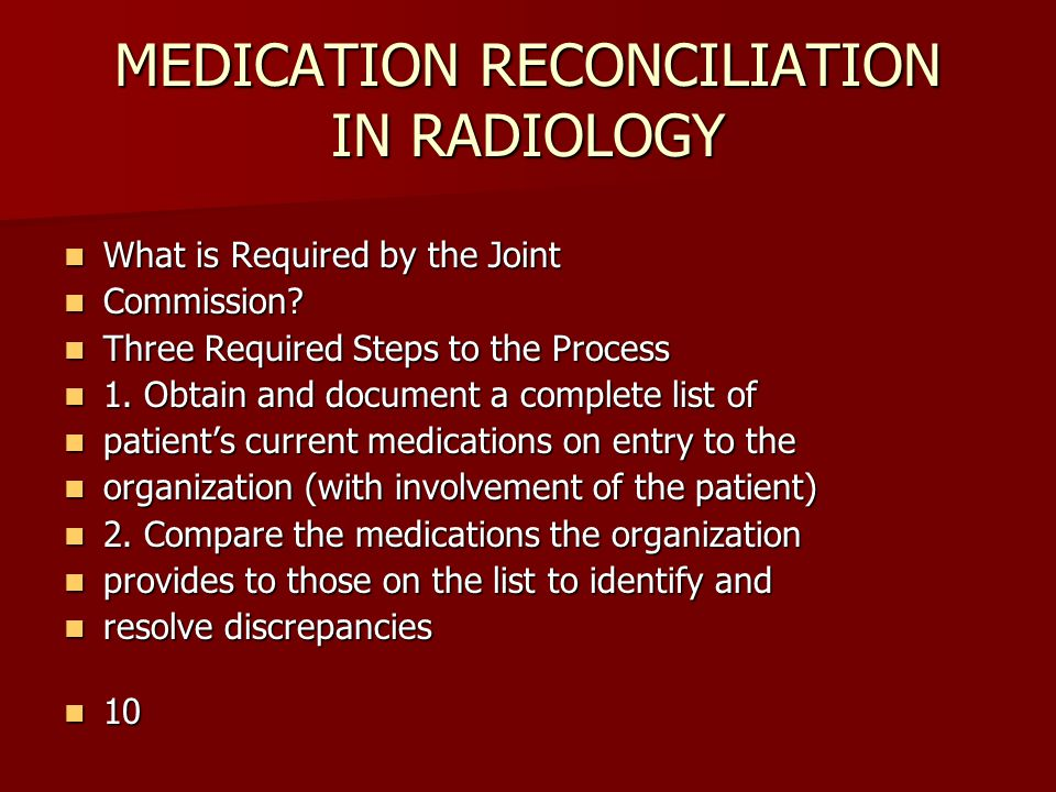 MEDICATION RECONCILIATION IN RADIOLOGY