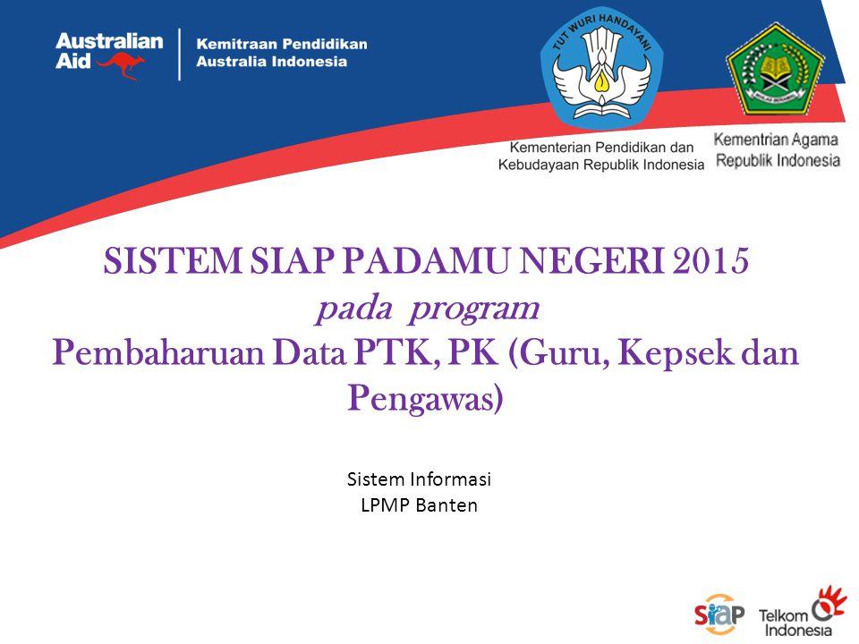 SISTEM SIAP PADAMU NEGERI 2015 pada program Pembaharuan Data PTK, PK (Guru, Kepsek dan Pengawas)