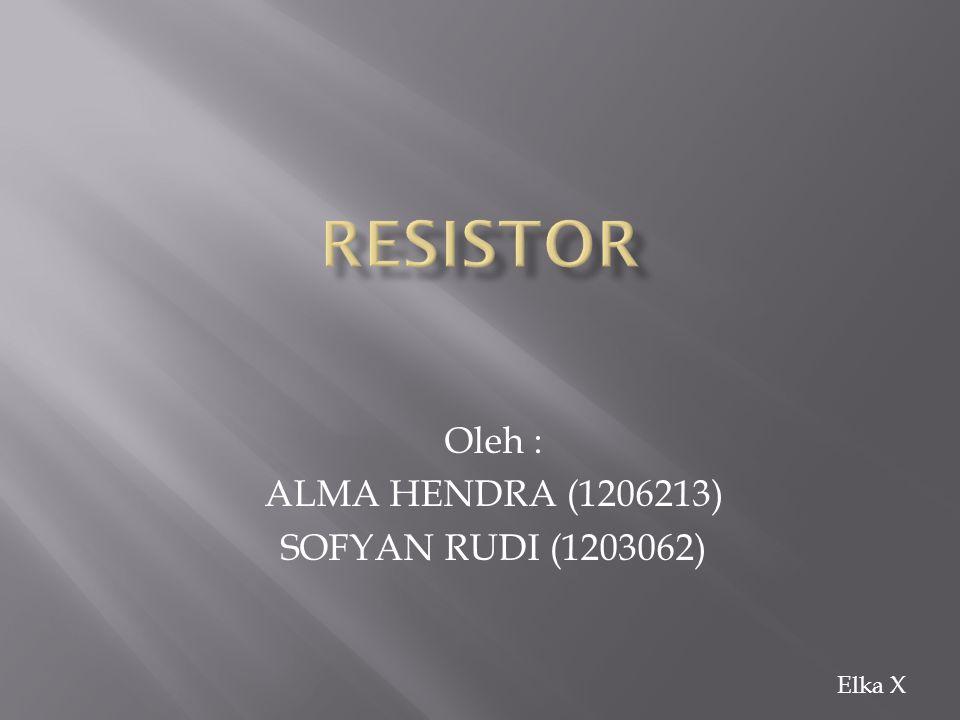 Oleh : ALMA HENDRA (1206213) SOFYAN RUDI (1203062)