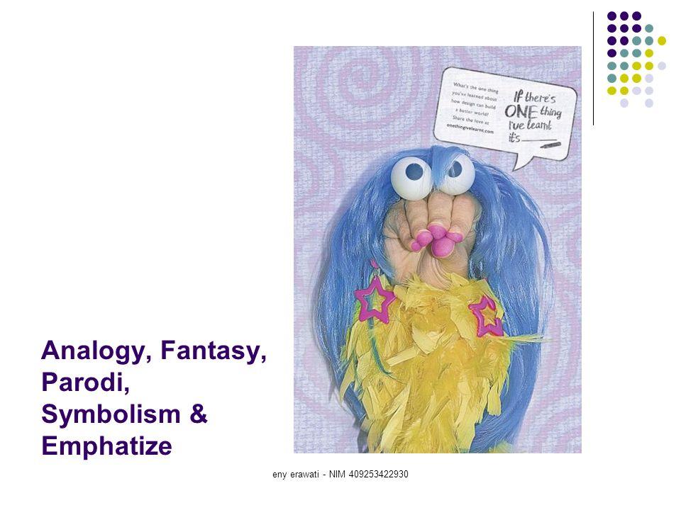 Analogy, Fantasy, Parodi, Symbolism & Emphatize