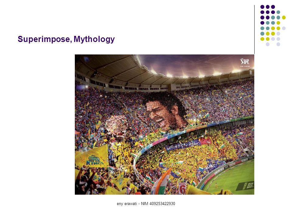 Superimpose, Mythology