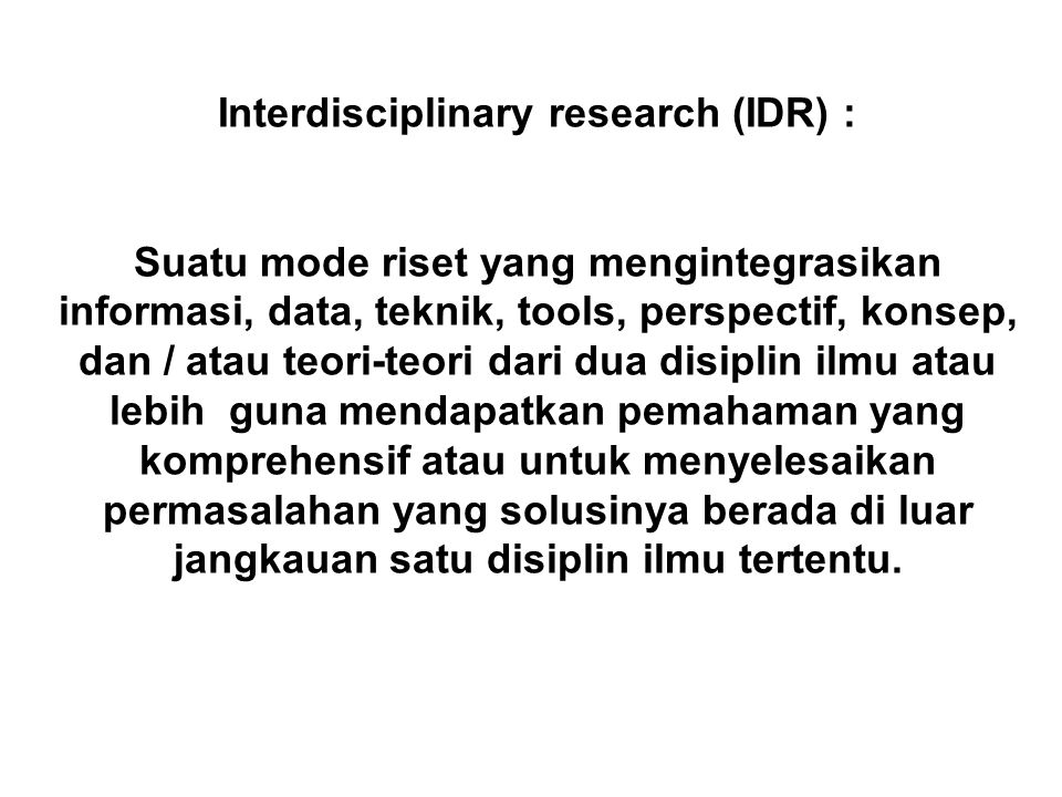 Interdisciplinary research (IDR) :