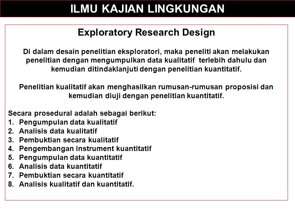 ILMU KAJIAN LINGKUNGAN Exploratory Research Design