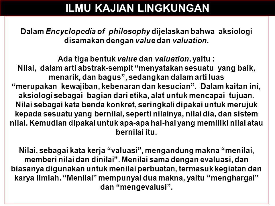 ILMU KAJIAN LINGKUNGAN Ada tiga bentuk value dan valuation, yaitu :