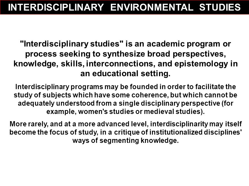 INTERDISCIPLINARY ENVIRONMENTAL STUDIES