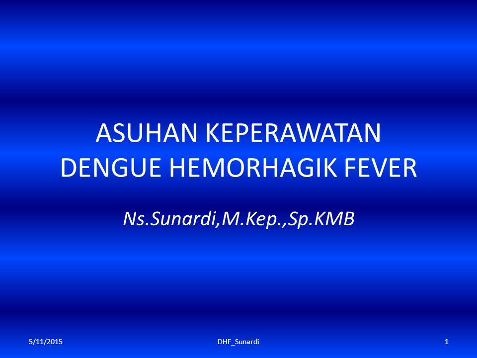 ASUHAN KEPERAWATAN DENGUE HEMORHAGIK FEVER