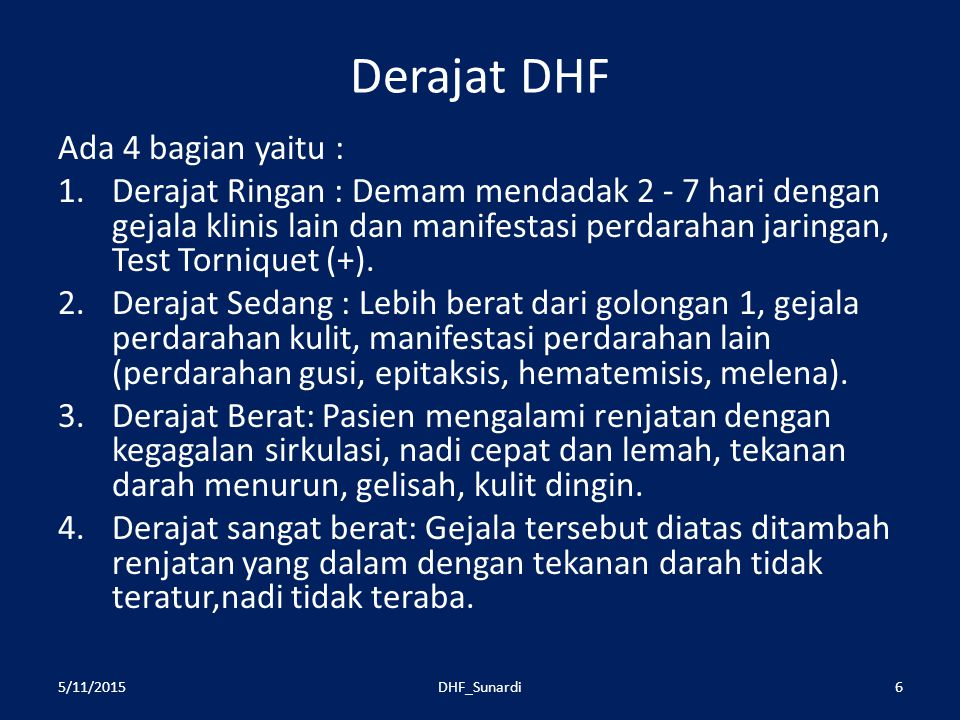 Derajat DHF Ada 4 bagian yaitu :