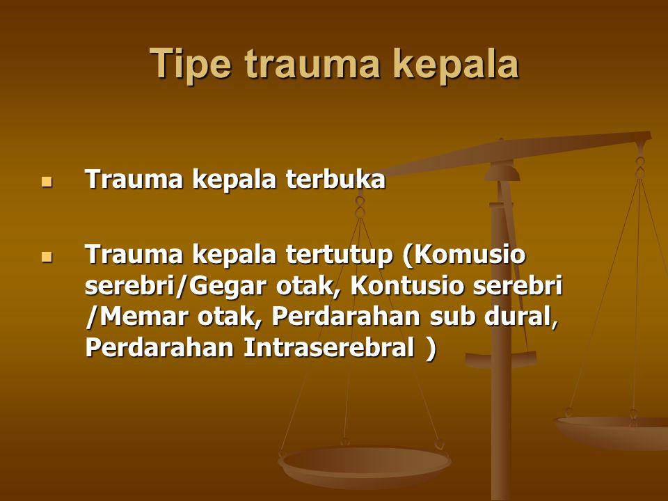 Tipe trauma kepala Trauma kepala terbuka
