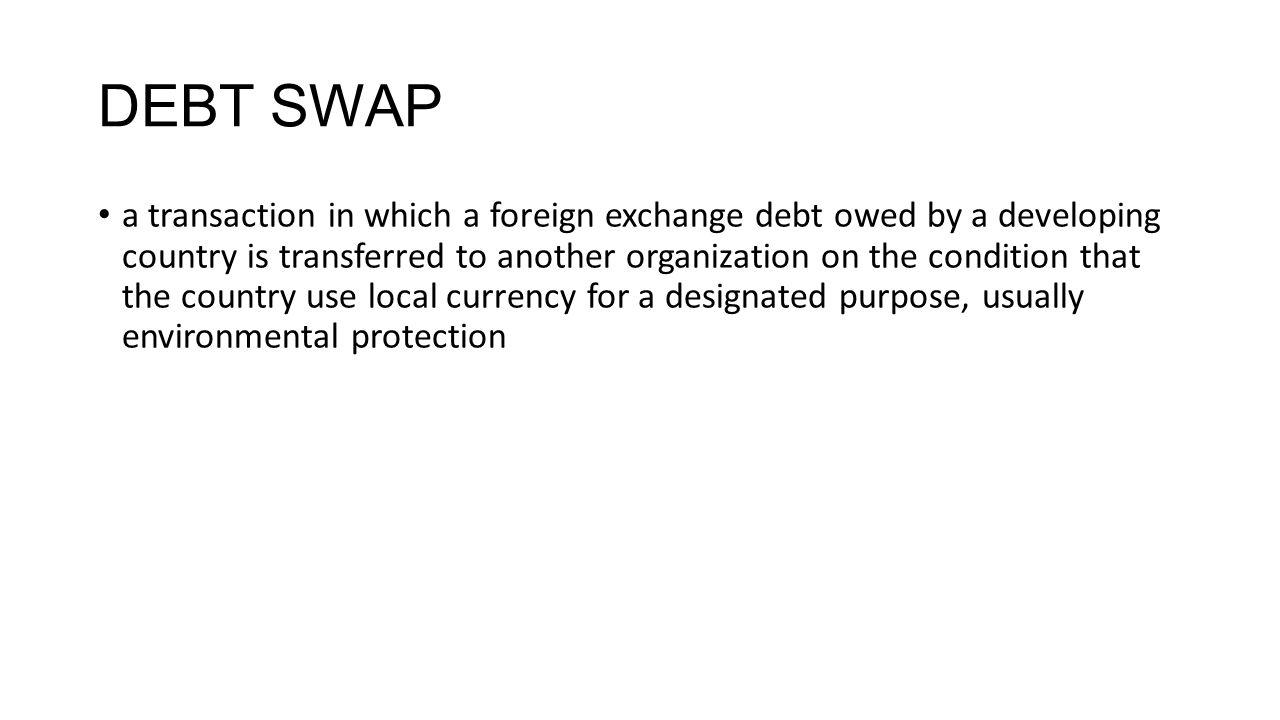DEBT SWAP