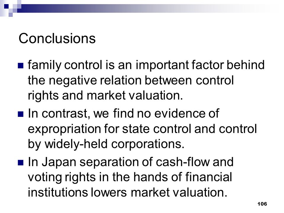 Conclusions family control is an important factor behind the negative relation between control rights and market valuation.