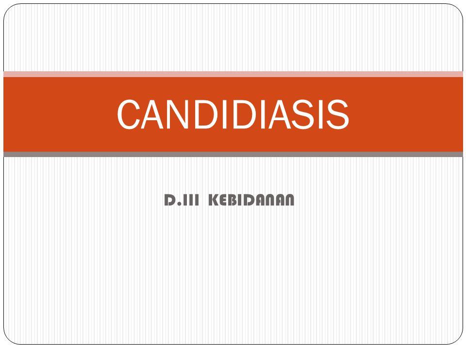 CANDIDIASIS D.III KEBIDANAN