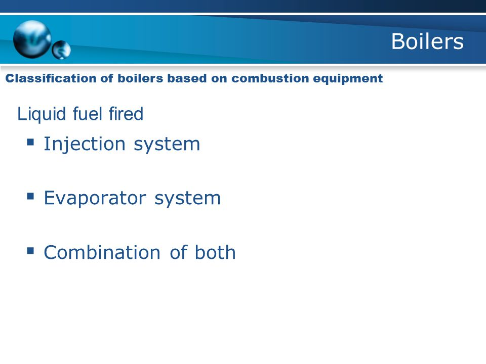 Boilers Liquid fuel fired Injection system Evaporator system