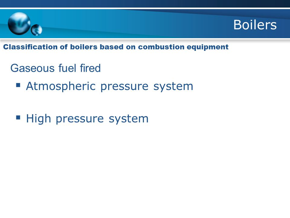 Boilers Gaseous fuel fired Atmospheric pressure system