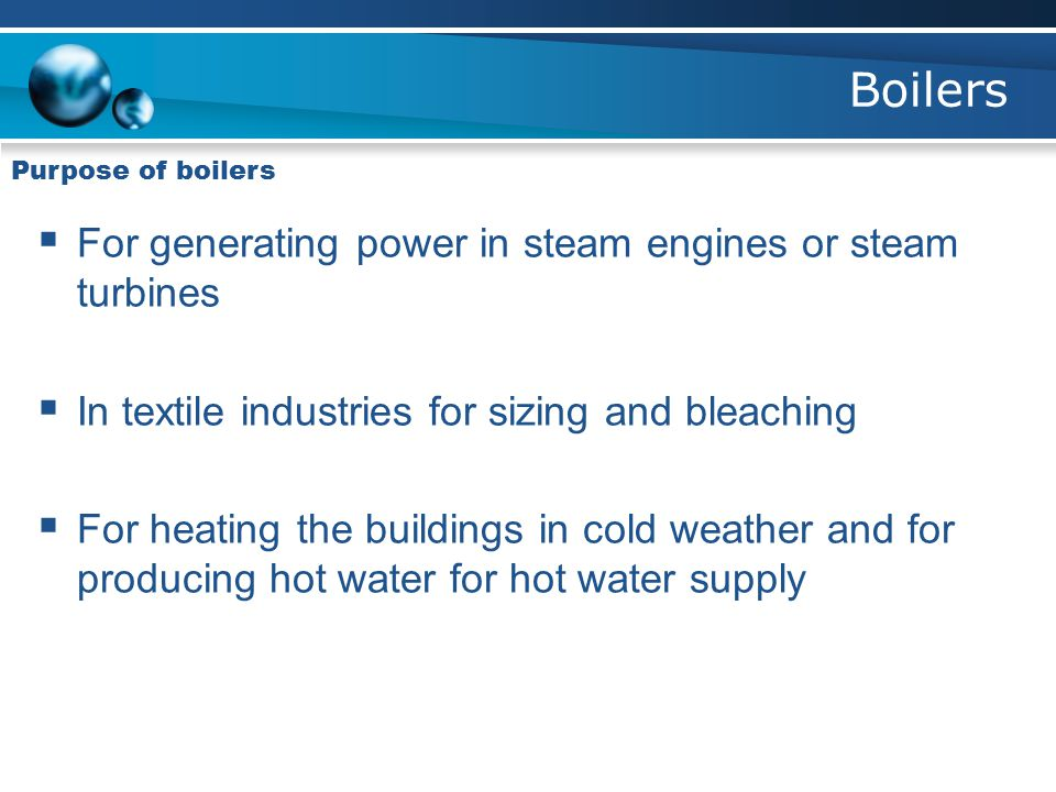 Boilers For generating power in steam engines or steam turbines